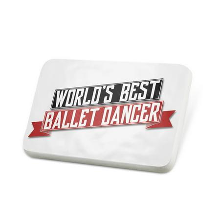 Porcelein Pin Worlds Best Ballet Dancer Lapel Badge –