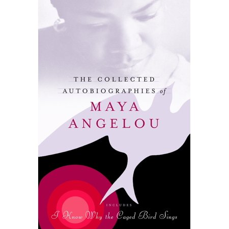 The Collected Autobiographies of Maya Angelou (Touched By An Angel Maya Angelou Meaning)
