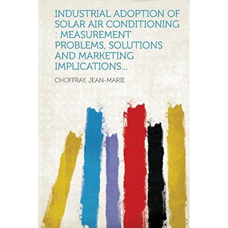 Industrial Adoption Of Solar Air Conditioning  Measurement Problems  Solutions And Marketing Implications