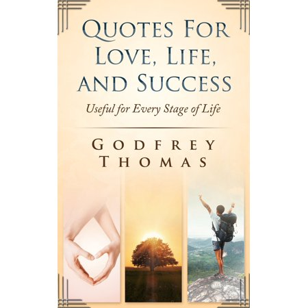 Quotes For Love, Life, and Success: Useful for Every Stage of Life -