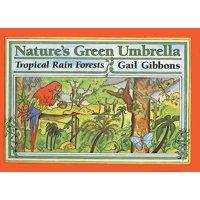 Nature's Green Umbrella : Tropical Rain Forests