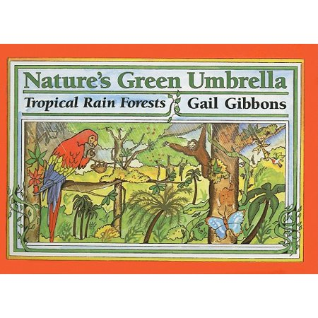 Forest Green History Arch - Nature's Green Umbrella : Tropical Rain Forests