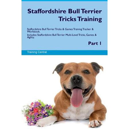 Staffordshire Bull Terrier Sticker (Staffordshire Bull Terrier Tricks Training Staffordshire Bull Terrier Tricks & Games Training Tracker & Workbook. Includes : Staffordshire Bull Terrier Multi-Level Tricks, Games & Agility. Part 1)