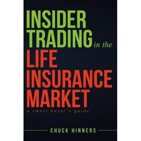 Insider Trading In The Life Insurance Market  A Smart Buyers Guide