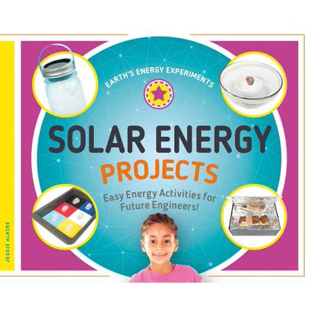 Solar Energy Projects: Easy Energy Activities for Future (Solar Energy Technologies And Project Delivery For Buildings)