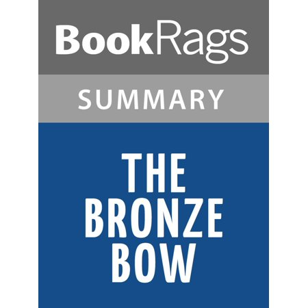 The Bronze Bow by Elizabeth George Speare Summary & Study Guide Description - (The Bronze Bow By Elizabeth George Speare)