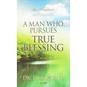 A Man Who Pursues True Blessing (Paperback)