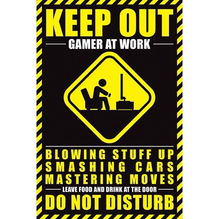 "KEEP OUT - GAMER AT WORK - Gaming Poster / Print (Blowing Stuff Up, Smashing Cars....) (Size: 24"" x 36"")"