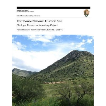 Fort Bowie National Historic Site Geologic Resources Inventory Report