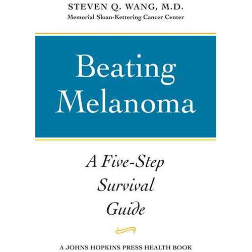 Beating Melanoma: A Five-Step Survival Guide