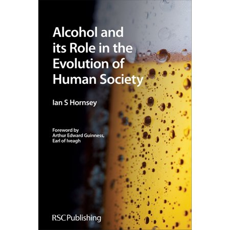 Alcohol and its Role in the Evolution of Human Society - eBook ()
