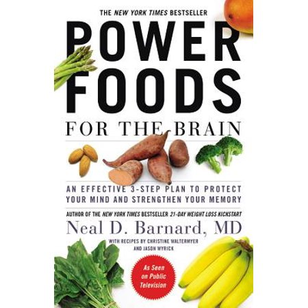 Power Foods for the Brain : An Effective 3-Step Plan to Protect Your Mind and Strengthen Your