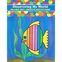 Do•A•Dot Art!™ Discovering My World Creative Art & Activity Book