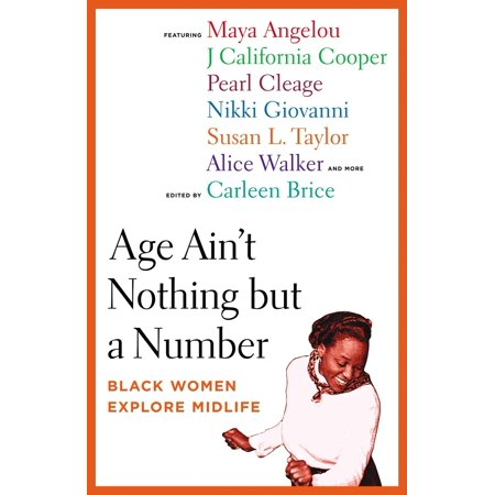 Age Ain't Nothing but a Number : Black Women Explore (Age Ain T Nothing But A Number)