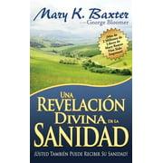 Una revelación divina de la sanidad - eBook