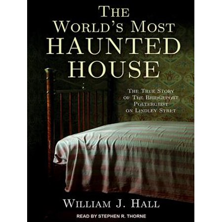 The World's Most Haunted House (Audiobook)