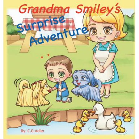 Grandma Smiley's Surprise Adventure : Grandma Smiley Takes Her Grandchildren and Their Magical Puppy Playmates on an Adventure to Melody Park. Fun, Adventure and Surprise Are Enjoyed by All. 32 Page, 21 Colorful