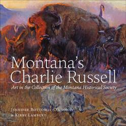 Montana's Charlie Russell : Art in the Collection of the Montana Historical Society