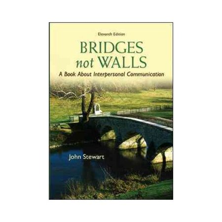 Bridges Not Walls: A Book About Interpersonal Communication by