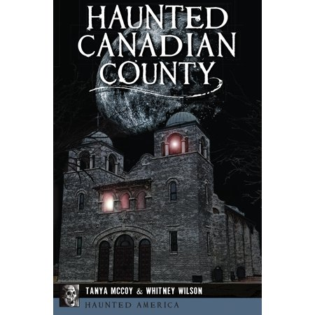 Haunted America: Haunted Canadian County