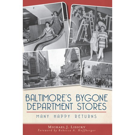 Baltimore's Bygone Department Stores - (Baltimore Stores)