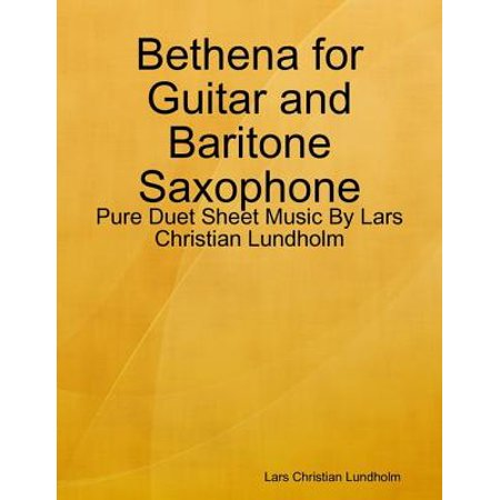 Bethena for Guitar and Baritone Saxophone - Pure Duet Sheet Music By Lars Christian Lundholm - eBook (Electric Guitar Sheet Music)