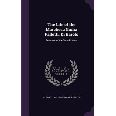 The Life of the Marchesa Giulia Falletti, Di Barolo : Reformer of the Turin Prisons