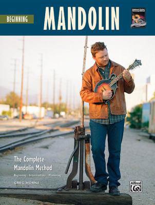 Beginning Mandolin: The Complete Mandolin Method by