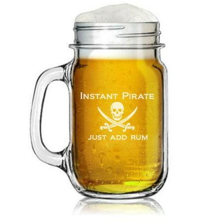 16Oz Mason Jar Glass Mug W  Handle Funny Instant Pirate Just Add Rum