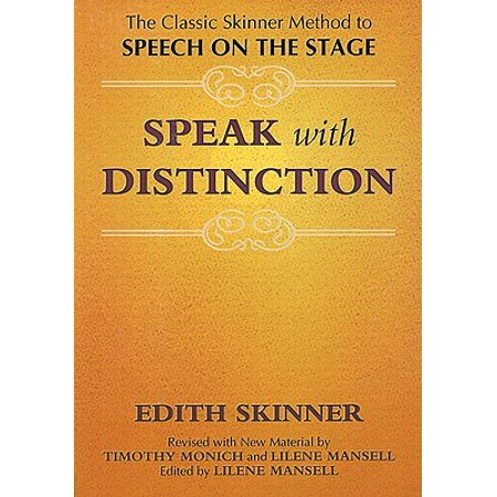 Speak with Distinction : The Classic Skinner Method to Speech on the
