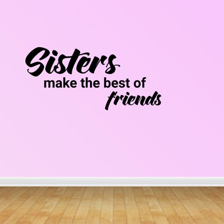 Wall Decal Quote Sisters Make The Best Of Friends Sticker Room Decor