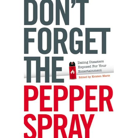 Don't Forget the Pepper Spray - eBook
