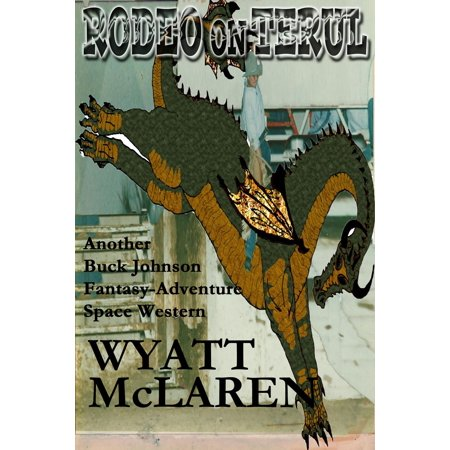 Rodeo on Terul: Another Buck Johnson Fantasy-Adventure Space Western - eBook