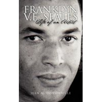 Franklyn V.E. Seales : Life of an Artist