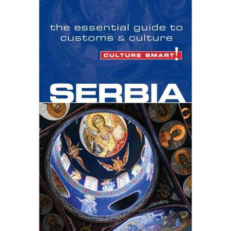 Culture Smart! Serbia: The Essential Guide to Customs & Culture