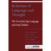 Relations of Language and Thought : The View from Sign Language and Deaf Children