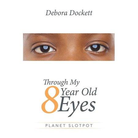 Through My 8 Year Old Eyes - eBook