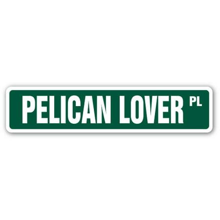 - PELICAN LOVER Street Sign bird coastal marine ocean fishes | Indoor/Outdoor | 24
