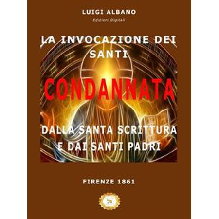 La Invocazione dei Santi condannata dalla Santa Scrittura e dai Santi Padri - eBook - Festa Dei Santi E Halloween