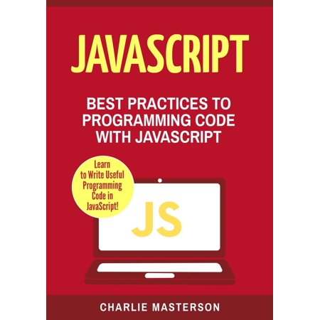 JavaScript: Best Practices to Programming Code with JavaScript - (Best Programming Language For Robotics)