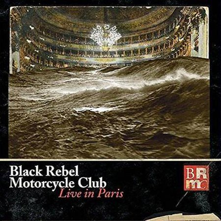 Black Rebel Motorcycle Club: Live In Paris (2CD/DVD)