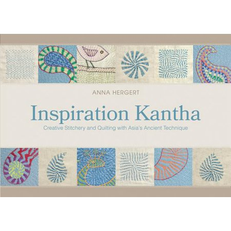 Inspiration Kantha : Creative Stitchery and Quilting with Asia