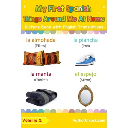 My First Spanish Things Around Me at Home Picture Book with English Translations -