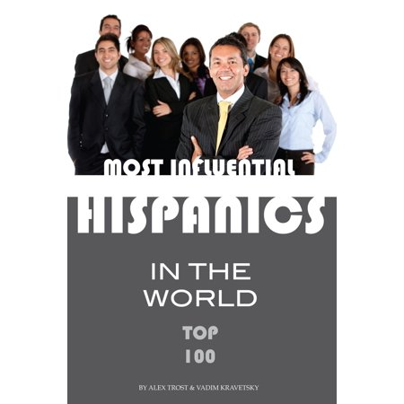 Most Influential Hispanics in the World Top 100 -