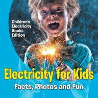 Electricity for Kids: Facts, Photos and Fun Children's Electricity Books Edition (Paperback)