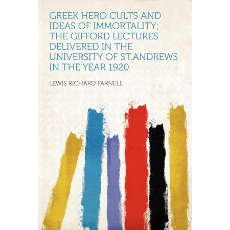 Greek Hero Cults and Ideas of Immortality; The Gifford Lectures Delivered in the University of St.Andrews in the Year 1920](1920 Decoration Ideas)
