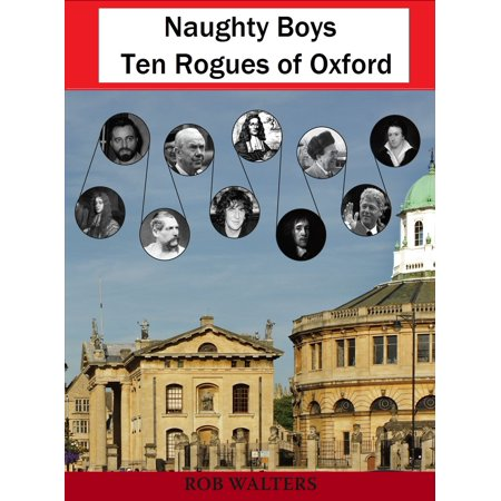 Naughty Boys: Ten Rogues of Oxford -