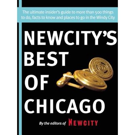 Newcity's Best of Chicago 2012: The ultimate insider's guide to more than 500 things to do, facts to know and places to go - eBook for $<!---->