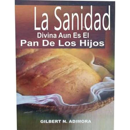 - La Sanidad Divina Aun Es El Pan De Los Hijos - eBook