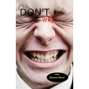 OH, DON'T ASK WHY - eBook